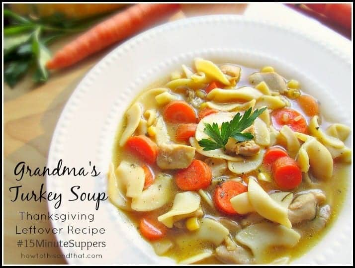 Grandma's Homemade Turkey Soup #15MinuteSuppers