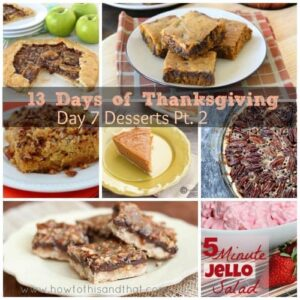 13 Days of Thanksgiving Day 7 - Desserts Part 2