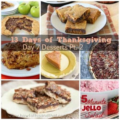 13 Days of Thanksgiving Day 7 - Desserts Part 2