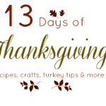 Welcome To Our 13 Days of Thanksgiving Feature