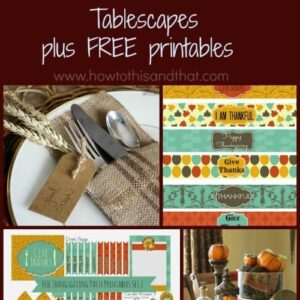 13 Days of Thanksgiving Day 4 - Tablescapes with FREE Printables 5