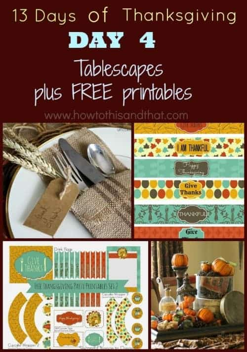 13 Days of Thanksgiving Day 4 - Tablescapes with FREE Printables