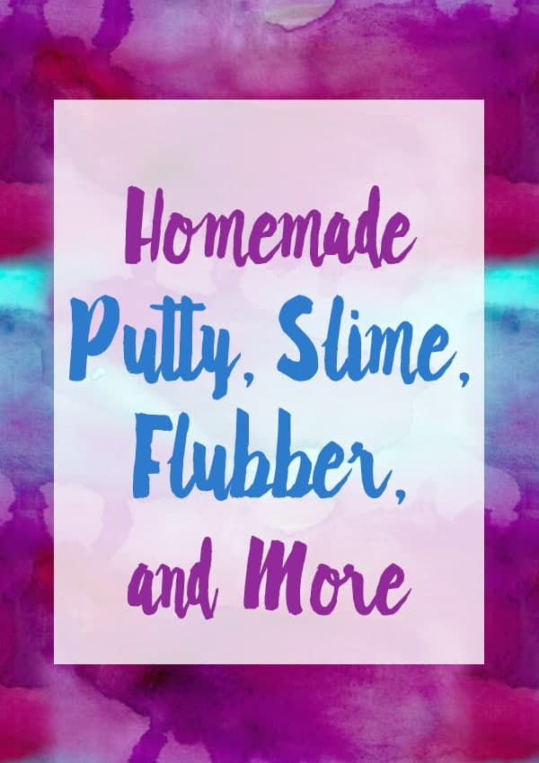 The Best Homemade Putty, Slime & Flubber Recipes 1