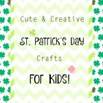 Cute & Creative St. Patrick's Day Crafts for Kids