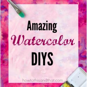 Watercolor DIY Projects