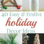 Holiday Decor Ideas- 40 Easy & Festive Ways To Dress Up Your Home