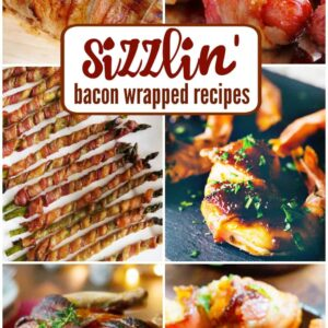 6 Sizzlin' Bacon Wrapped Recipes