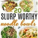 20 Slurp Worthy Noodle Bowls